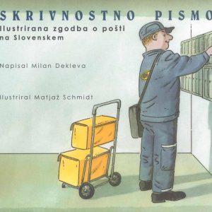 Avtor: Dekleva M Ilustriral: Schmidt M. Strokovni vodja projekta: Bezlaj Krevel L. Ljubljana: TMS in Pošta Slovenije, 2004 Strani: 25