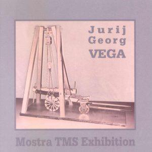 Jurij Georg Vega – catalogo della mostra / catalogue to the exhibition