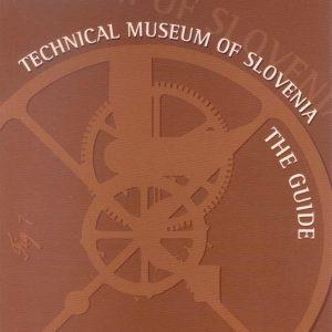 Technical Museum of Slovenia – The Guide
