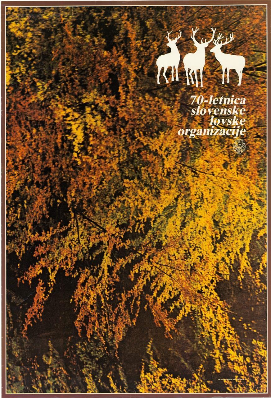 """Plakat """"70-letnica Slovenske lovske organizacije"""",1977"""